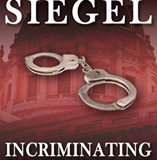 Incriminating Evidence Mike Daley/Rosie Fernandez Legal Thriller Book 2