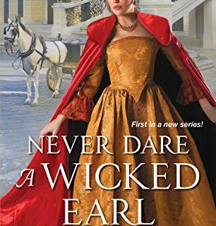 Never Dare a Wicked Earl The Infamous Lords