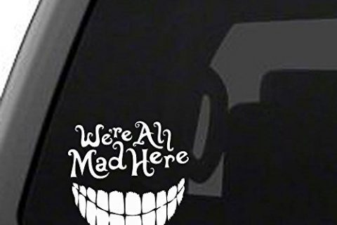 We're All Mad Here with a big smile, vinyl car decal – Alice in Wonderland