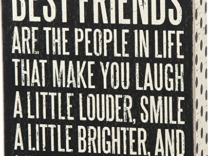 """Primitives by Kathy Box Sign """"Best Friends Are the People In Life Who Make You Laugh. . ."""""""