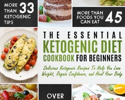 Delicious Ketogenic Recipes To Help You Lose Weight, Regain Confidence, and Heal Your Body Ketogenic Cleanse – Ketogenic Diet: The Essential Ketogenic Diet Cookbook For Beginners